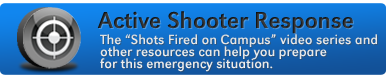 view the Shots Fired video series about what to do in an emergency shooter situation
